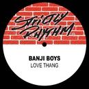 Love Thang/Banji Boys