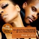Give It 2 U (Remixes)/Quentin Harris & Ultra Naté