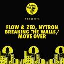 Breaking The Walls / Move Over/Tea Lyrics, Flow & Zeo, Nytron