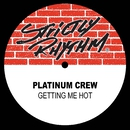 Getting Me Hot/Platinum Crew