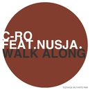 Walk Along (feat. Nusja) [Teenage Mutants Remix]/C-Ro