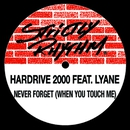 Never Forget (When You Touch Me) [feat. Lynae]/Hardrive: 2000