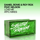 Love Me (feat. Nelson) [ATFC Mixes]/Daniel Bovie & Roy Rox