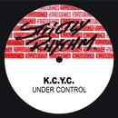 Under Control/K.C.Y.C.