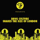 Snakes The Size Of London/Drvg Cvltvre