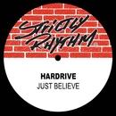 Just Believe/Hardrive