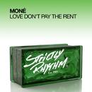 Love Don't Pay The Rent/Moné