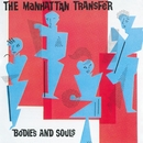 Bodies And Souls/The Manhattan Transfer