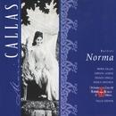 Bellini: Norma/Maria Callas/Franco Corelli/Christa Ludwig/Nicola Zaccaria/Coro e Orchestra del Teatro alla Scala, Milano/Tullio Serafin