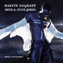 Met.A.Mor.Phic/Dalvin Degrate