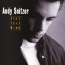 Ties That Bind/Andy Snitzer