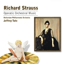 R.Strauss:Orchestral Operatic Music/Jeffrey Tate/Rotterdam Philharmonic Orchestra