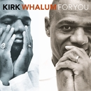 For You/Kirk Whalum