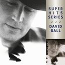 Super Hits/David Ball