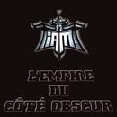 L'empire Du Coté Obscur/Iam