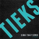 Sing That Song (feat. Celeste)/TIEKS