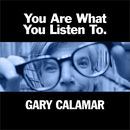 You Are What You Listen To EP/Gary Calamar