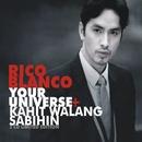 Your Universe+Kahit Walang Sabihin/Rico Blanco