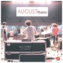 August Thanx/August Band
