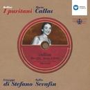 Vincenzo Bellini - I Puritani/Maria Callas/Tullio Serafin/Giuseppe di Stefano