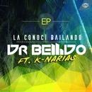 La conocí bailando (feat. K-Narias) (EP)/Dr. Bellido