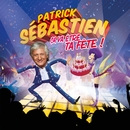 Ca va être ta fête (Edition 40 ans de carrière)/Patrick Sébastien