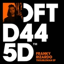 Troubleman EP/Franky Rizardo