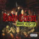 Manslaughter/Body Count