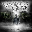 Revenants/Conducting From The Grave