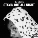 Stayin Out All Night/Wiz Khalifa