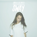 Sway (Chainsmokers Remix)/Anna of the North