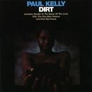 Dirt/Paul Kelly
