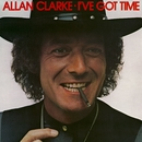 I've Got Time/Allan Clarke
