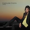 J'irai/Caroline Costa