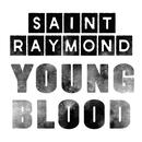 Young Blood EP/Saint Raymond