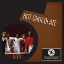 15 Classic Tracks: Hot Chocolate/Hot Chocolate