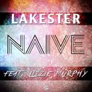 Naïve (feat. Lizzie Murphy)/Lakester