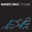 TV & Me/Mando Diao