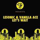 Let's Wait/LeSonic, Vanilla Ace