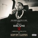 I Don't Get Tired (#IDGT) [feat. August Alsina]/Kevin Gates