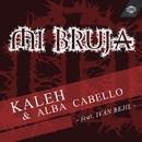 Mi Bruja (feat. Iván Bejil) (Single)/Kaleh & Alba Cabello