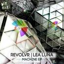 Machine EP/Revolvr & Lea Luna