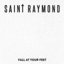Fall At Your Feet/Saint Raymond