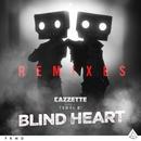 Blind Heart Remixes/Cazzette