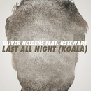 Last All Night (Koala) [feat. KStewart]/Oliver Heldens