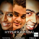 Hyper Kavithai (feat. Thyivya Kalaiselvan)/Shaman & Raj Pirate