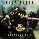 Greatest Hits Of The 20th Century/Bela Fleck And The Flecktones