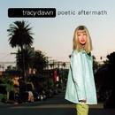 Poetic Aftermath/Tracy Dawn