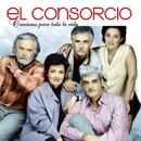Canciones Para Toda La Vida/El Consorcio