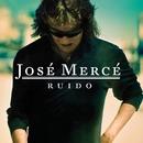 Ruído/José Mercé